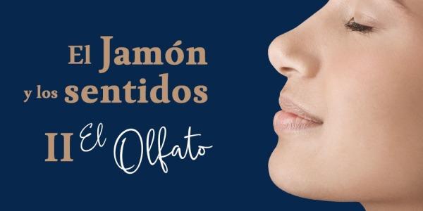 El jamón y los sentidos II: El olfato