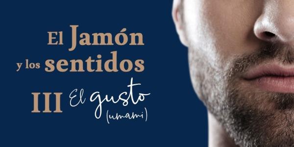 El jamón y los sentidos III El gusto (umami)