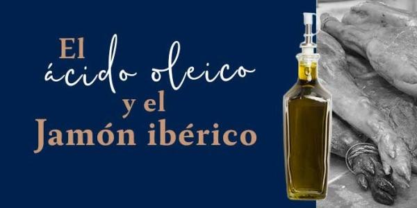 El jamón ibérico y el ácido oleico