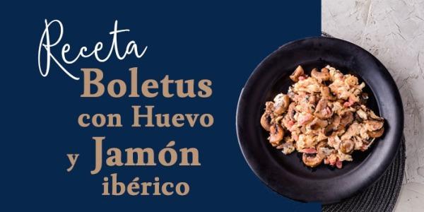 Receta: Boletus con huevo y Jamón Ibérico